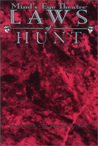 Laws of Hunt: Revised Rules for Playing Mortals (Mind's Eye Theatre) (158846511X) by Jason Carl; Earle Durborow; Edward MacGregor; Peter Woodworth