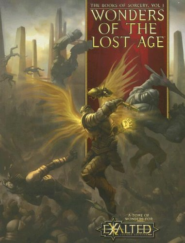 Exalted BoS 1 Wonders of the Lost Age (1588466914) by Alexander, Alan; Blackwelder, Kraig; Goodwin, Michael; Snead, John