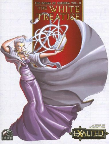 9781588466921: The White Treatise and The Black Treatise (The Books of Sorcery, Vol. 2) (Exalted)