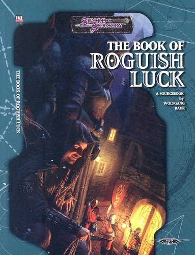 The Book Of Roguish Luck (Dungeons & Dragons d20 3.5 Fantasy Roleplaying) (1588467856) by Wolfgang Baur
