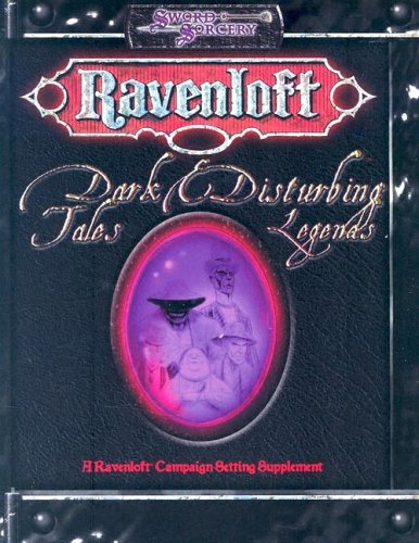 Ravenloft: Dark Tales & Disturbing Legends (Ravenloft d20 Fantasy Roleplaying): Miller, Steve; ...