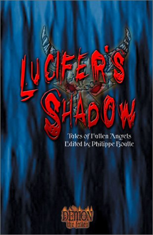 Lucifer's Shadow: Tales of Fallen Angels (Demon the Fallen): Michael Lee; Philippe Boulle; ...
