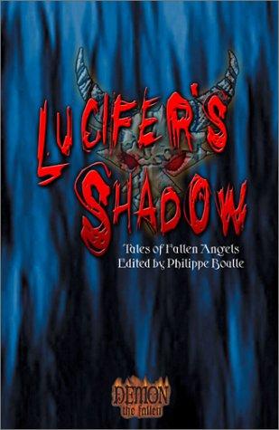 9781588468246: Lucifer's Shadow: Tales of Fallen Angels (Demon the Fallen)