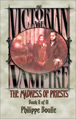 9781588468291: The Madness of Priests (Vampire: Victorian Age, Book 2)