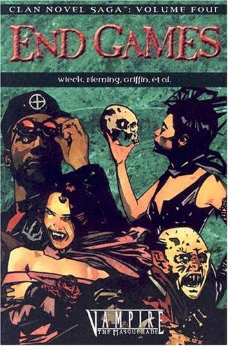 9781588468543: Vampire End Games (Clan Saga 4) (Clan Novel Saga)