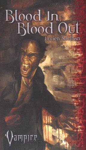 Vampire Blood In Blood Out (2) (Vampire: Soulban, Lucien