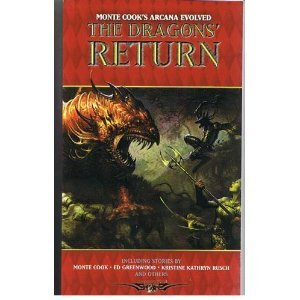 9781588468833: The Dragons' Return (Monte Cook's Arcana Evolved)