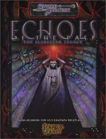 Echoes of the Past The Slarecian Legacy (Scarred Lands D20): Mike Gill; Contributor-Brannon ...