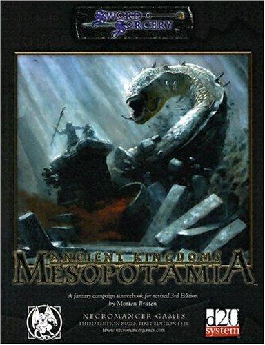 Ancient Kingdoms - Mesopotamia (d20 Fantasy Adventures (Necromancer Games)): Morten Braten