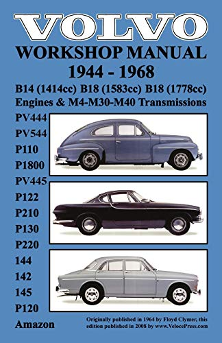 Volvo 1944-1968 Workshop Manual Pv444, Pv544 (P110), P1800, Pv445, P122 (P120 Amazon), P210, P130, ...