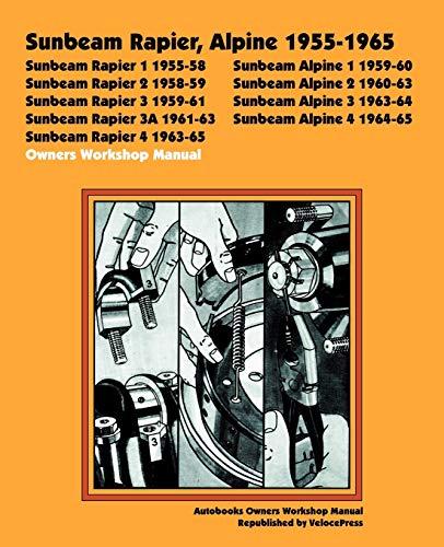 9781588500236: Sunbeam Rapier, Alpine 1955-1965 Owners Workshop Manual (Autobooks)
