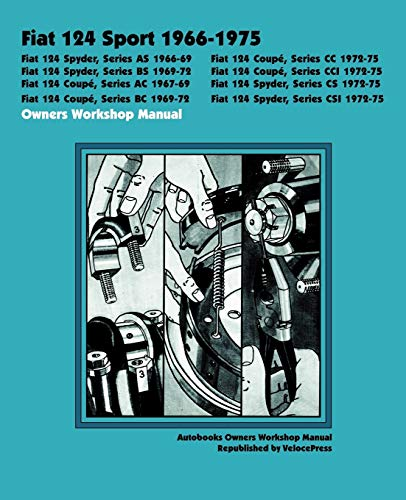 Fiat 124 Sport 1966-1975 Owners Workshop Manual: Editor-Autobooks