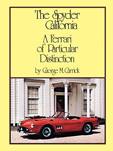 The Spyder California - A Ferrari of Particular Distinction: George M Carrick