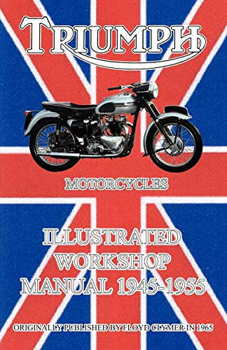 9781588500656: Triumph Motorcycles Illustrated Workshop Manual 1945-1955