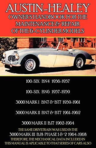 AUSTIN-HEALEY OWNER'S HANDBOOK FOR THE MAINTENANCE & REPAIR OF THE 6-CYLINDER MODELS 1956-...