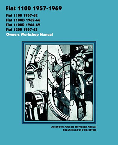 Fiat 1100, 1100d, 1100r 1200 1957-1969 Owners Workshop Manual