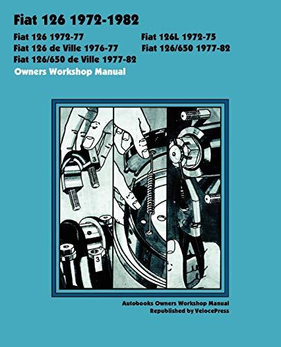 9781588501097: FIAT 126, 126L, 126 de Ville, 126/650 & 126/650 de Ville 1972-1982 OWNERS WORKSHOP MANUAL