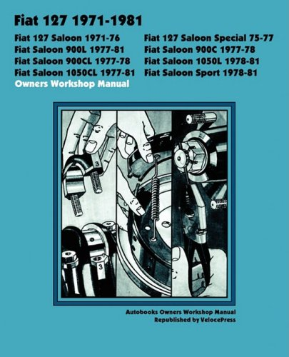 9781588501103: Fiat 127 Saloon, Special, 900l, 900c, 900cl, 1050l, 1050cl & Sport 1971-1981 Owners Workshop Manual