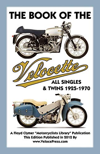 Book of the Velocette All Singles Twins 1925-1970