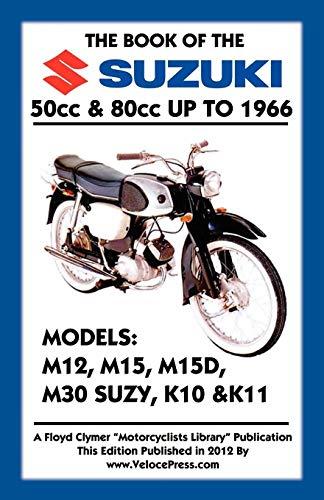 9781588502001: BOOK OF THE SUZUKI 50cc & 80cc UP TO 1966