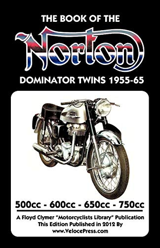 BOOK OF THE NORTON DOMINATOR TWINS 1955-1965 500cc, 600cc, 650cc & ATLAS 750cc (9781588502032) by Haycraft, W. C.