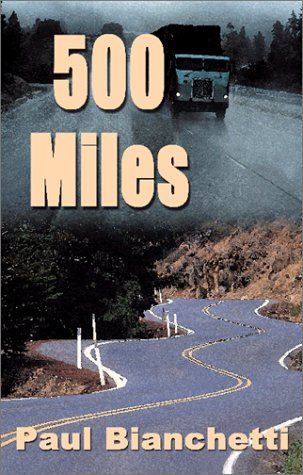 500 Miles: Paul Bianchetti