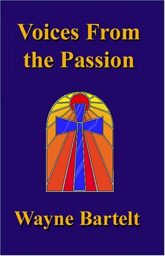 9781588510716: Voices From the Passion