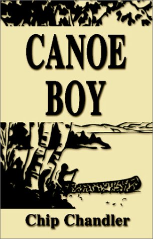 Canoe Boy: Chip Chandler