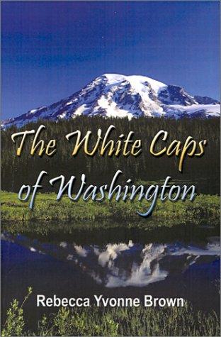 The White Caps of Washington: Rebecca Yvonne Brown
