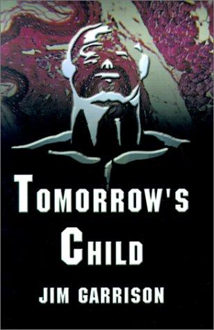 Tomorrow's Child (1588513424) by Jim Garrison