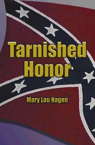 Tarnished Honor by Mary Lou Hagen 2001: Mary Lou Hagen