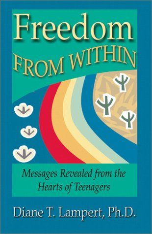 Freedom from Within : Messages Revealed from: Diane T. Lampert