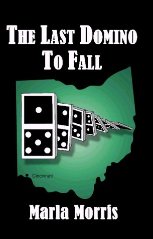The Last Domino to Fall: Morris, Marlene A.