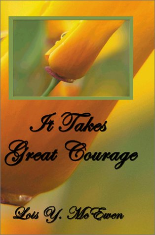 It Takes Great Courage: Lois Y. McEwen