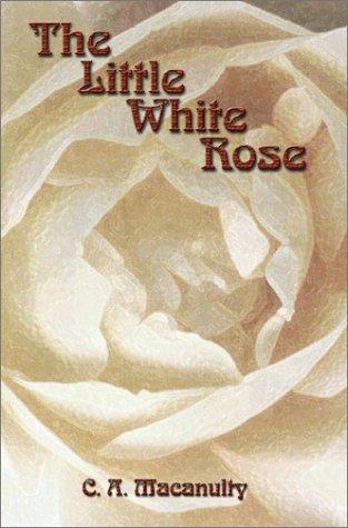 9781588515698: The Little White Rose