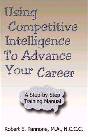 9781588516589: Using Competitive Intelligence to Advance Your Career