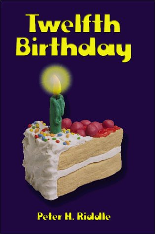 Twelfth Birthday: Riddle, Peter H.