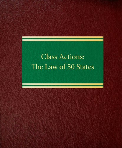 9781588520456: Class Actions: The Law of 50 States (Litigation Series)