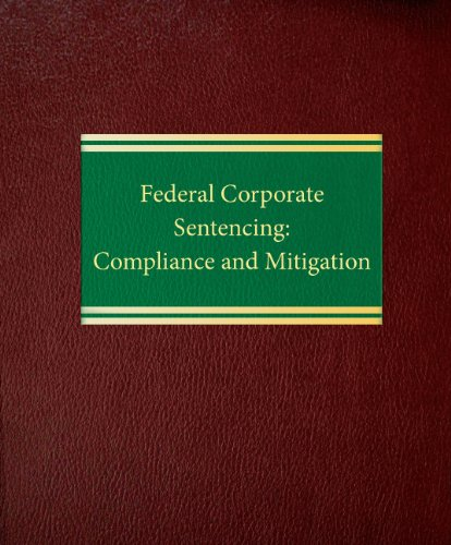 9781588520586: Corporate Sentencing Guidelines: Compliance and Mitigation (Litigation)