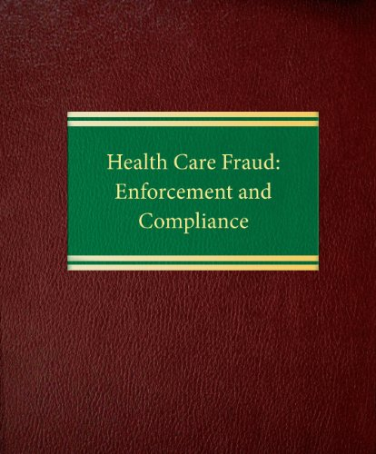 9781588520739: Health Care Fraud: Enforcement and Compliance (Litigation Series)