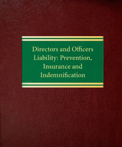 9781588520951: Directors and Officers Liability: Prevention, Insurance and Indemnification (Insurance SeriesCorporate Series)