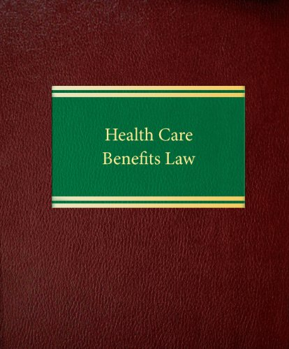 9781588520968: Health Care Benefits Law (Health Care Law Series)