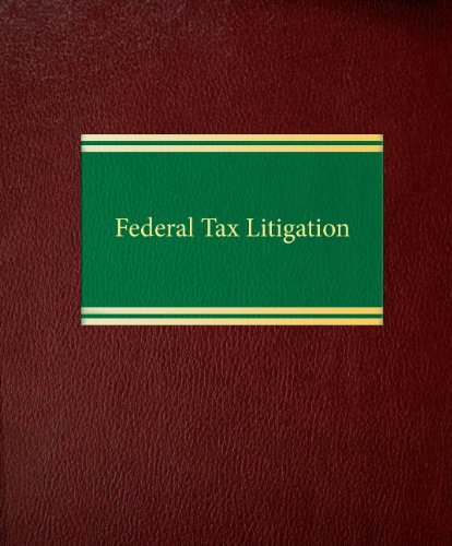 9781588521019: Federal Tax Litigation (Tax Litigation Series)