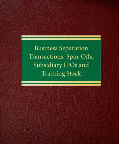 9781588521033: Business Separation Transactions: Spin-Offs, Subsidiary IPOs and Tracking Stock (Corporate Securities Series)