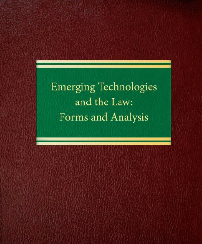 9781588521071: Emerging Technologies and the Law: Forms and Analysis (Commercial Law SeriesIntellectual Property Series)