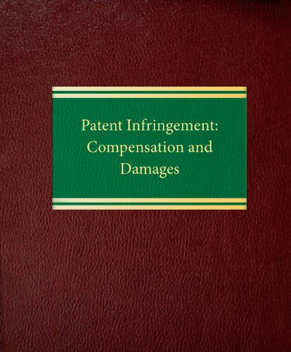 9781588521378: Patent Infringement: Compensation and Damages (Intellectual Property  itigation Series)