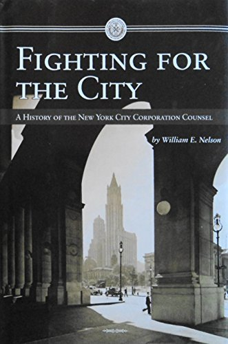 Fighting for the City: A History of: William Edward Nelson