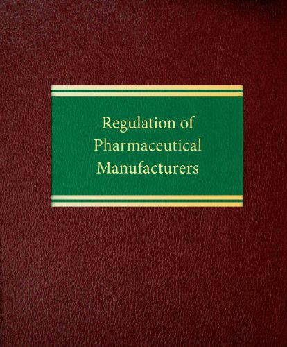 9781588521651: Regulation of Pharmaceutical Manufacturers (Regulatory Series)