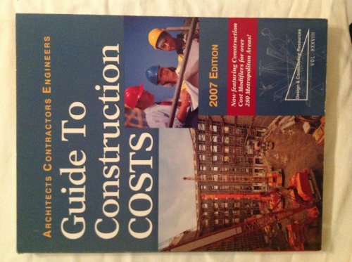 9781588550729: Guide to Construction Costs, 2007: Architects, Contractors, Engineers (Architects, Contractors, & Engineers Guide to Construction Costs)