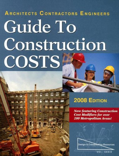 Guide to Construction Costs, 2008: Architects, Contractors,: Bni Building News